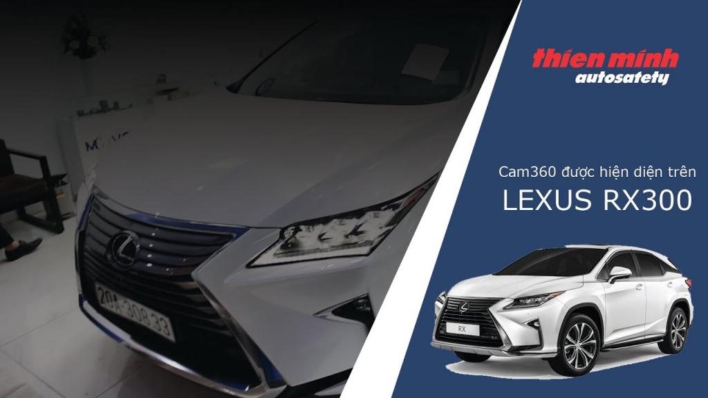 Lắp đặt Camera 360 Ô tô cho dành cho xe Lexus RX 300